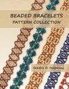 Beaded Bracelets Pattern Collection【電子書籍】[ Sandra D Halpenny ]