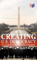 Creating U.S. Democracy: Key Civil Rights Acts, Constitutional Amendments, Supreme Court Decisions & Acts of…