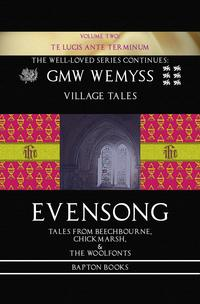 Evensong: Tales from Beechbourne, Chickmarsh, & the Woolfonts: Book Two: Te Lucis Ante Terminum【電子書籍】[ GMW Wemyss ]