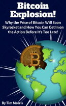 Bitcoin Explosion: Why the Price of Bitcoin Will Soon Skyrocket and How You Can Get In on the Action Before …