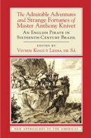 The Admirable Adventures and Strange Fortunes of Master Anthony Knivet