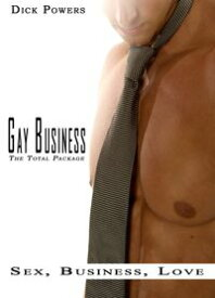 Gay Business: The Total Package【電子書籍】[ Dick Powers ]