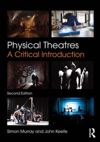 PhysicalTheatresACriticalIntroduction