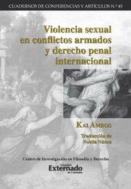 Violencia sexual en conflictos armados y derecho penal internacional【電子書籍】[ Kai Ambos ]
