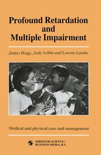 ProfoundRetardationandMultipleImpairmentVolume3:Medicalandphysicalcareandmanagement