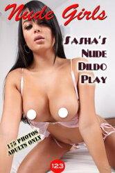Sasha's Nude Dildo Play (2nd Edition)