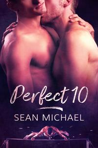 Perfect 10【電子書籍】[ Sean Michael ]