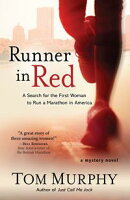 Runner in Red: A Search for the First Woman to Run a Marathon in America