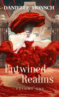 Entwined Realms, Volume OneA Compilation of the First Four Stories of the Entwined Realms【電子書籍】[ Danielle Monsch ]