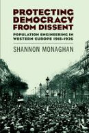 Protecting Democracy from Dissent: Population Engineering in Western Europe 1918-1926
