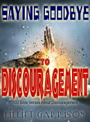 Saying Goodbye to Discouragement:100 Bible Verses About Discouragement