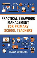 Practical Behaviour Management for Primary School Teachers