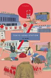 Tokyo Ueno Station【電子書籍】[ Yu Miri ]