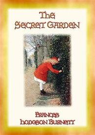 THE SECRET GARDEN - A story of adventure, discovery and redemption【電子書籍】[ Frances Hodgson Burnett ]