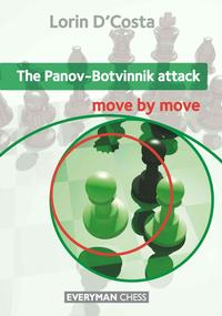 The Panov-Botvinnik Attack: Move by Move【電子書籍】[ Lorin D'Costa ]