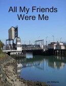 All My Friends Were Me
