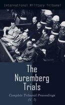 The Nuremberg Trials: Complete Tribunal Proceedings (V. 7)