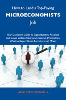 How to Land a Top-Paying Microeconomists Job: Your Complete Guide to Opportunities, Resumes and Cover Letter…