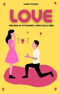 Love: Feelings of Attachment, Affection & Need