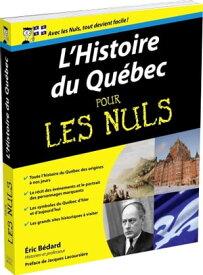 L'Histoire du Qu?bec pour les Nuls【電子書籍】[ ?ric BEDARD ]