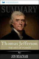 Summary of Thomas Jefferson: The Art of Power by Jon Meacham