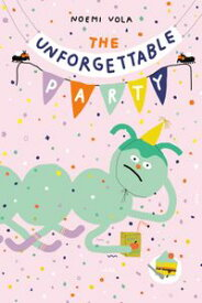 The Unforgettable Party【電子書籍】[ Noemi Vola ]