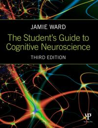 The Student's Guide to Cognitive Neuroscience【電子書籍】[ Jamie Ward ]