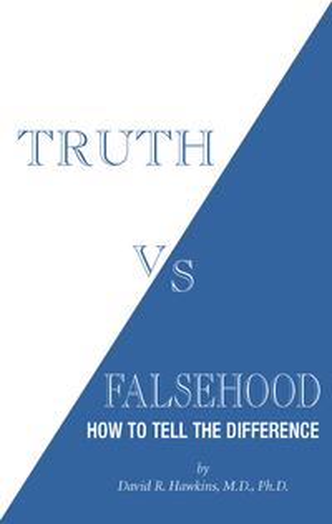 Truth vs. Falsehood【電子書籍】[ David R. Hawkins, M.D./Ph.D. ]