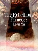 The Rebellious Princess