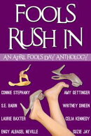 Fools Rush In! An April Fools Day Anthology