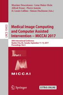 Medical Image Computing and Computer Assisted Intervention ー MICCAI 2017