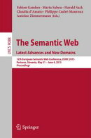 The Semantic Web. Latest Advances and New Domains