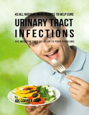 43 All Natural Meal Recipes to Help Cure Urinary Tract Infections : The Medicine Free Solution to Your Problems