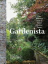 GardenistaThe Definitive Guide to Stylish Outdoor Spaces【電子書籍】[ Michelle Slatall...