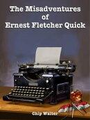 The Misadventures of Ernest Fletcher Quick-Episode Three