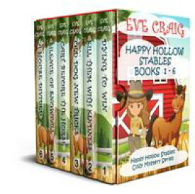 Happy Hollow Stables Series Books 1-6Happy Hollow Cozy Mystery Series【電子書籍】[ Eve Craig ]