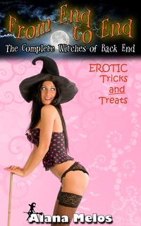 From End to End: The Complete Witches of Back End Series【電子書籍】[ Alana Melos ]