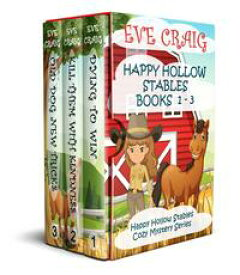 Happy Hollow Stables Series Books 1-3Happy Hollow Cozy Mystery Series【電子書籍】[ Eve Craig ]