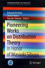 Pioneering Works on Distribution TheoryIn Honor of Masaaki Sibuya【電子書籍】