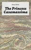 The Princess Casamassima (The Unabridged Edition)