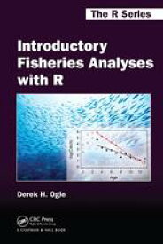 Introductory Fisheries Analyses with R【電子書籍】[ Derek H. Ogle ]