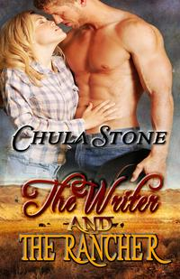 The Writer and the Rancher【電子書籍】[ Chula Stone ]
