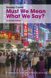 Must We Mean What We Say?A Book of Essays【電子書籍】[ Stanley Cavell ]