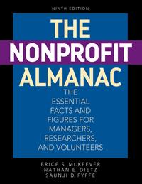 The Nonprofit AlmanacThe Essential Facts and Figures for Managers, Researchers, and Volunteers【電子書籍】[ Brice S. McKeever ]