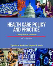 Health Care Policy and Practice A Biopsychosocial Perspective【電子書籍】[ Cynthia D. Moniz ]