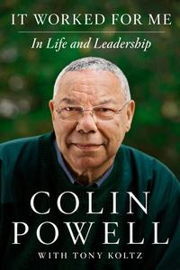 It Worked for MeIn Life and Leadership【電子書籍】[ Colin Powell ]