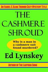 The Cashmere Shroud【電子書籍】[ Ed Lynskey ]