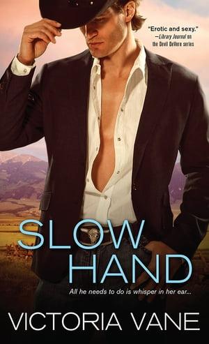 Slow Hand【電子書籍】[ Victoria Vane ]