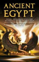 ANCIENT EGYPT: History, Archaeology, Literature, Mythology & Ancient Egyptian Texts