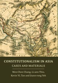 Constitutionalism in AsiaCases and Materials【電子書籍】[ Associate Professor Wen-Chen Chang ]